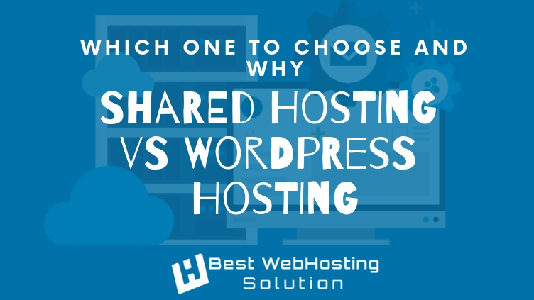 Shared Hosting vs WordPress Hosting