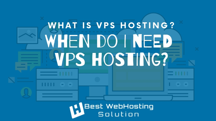 When do I need VPS hosting_